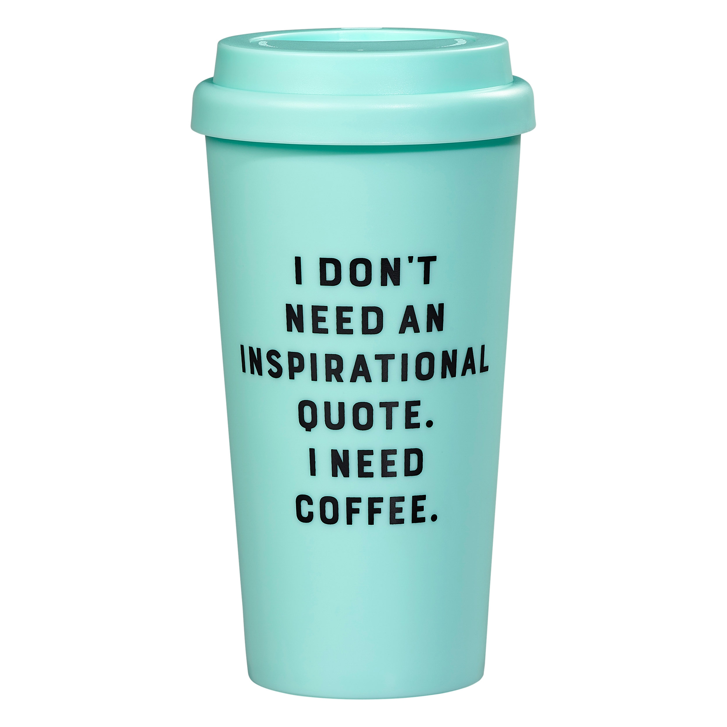 Travel Mug - I Don't Need An Inspirational Quote I Need Coffee